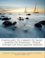 Cartulaire de L'Abbaye de Saint-Martin de Pontoise af Joseph Depoin