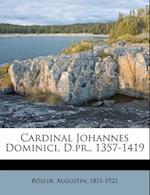 Cardinal Johannes Dominici, D.PR., 1357-1419 af Rosler Augustin 1851-1922, Augustin Rosler
