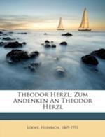 Theodor Herzl; Zum Andenken an Theodor Herzl af Loewe Heinrich 1869-1951, Heinrich Loewe