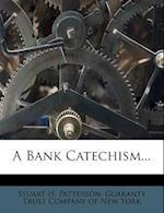 A Bank Catechism... af Stuart H. Patterson