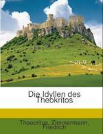 Die Idyllen Des Theokritos af Theocritus, Zimmermann Friedrich