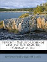 Bericht - Naturforschende Gesellschaft, Bamberg, Volumes 14-15... af Naturforschende Gesellschaft Bamberg