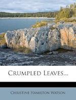 Crumpled Leaves... af Christine Hamilton Watson