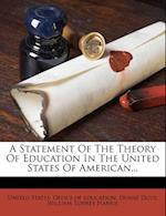 A Statement of the Theory of Education in the United States of American... af Duane Doty