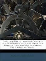 Das Leben Des Hl. Aloysius Gonzaga Aus Des Gesellschaft Jesu af Virgilio Cepari, Friedrich Schr Der