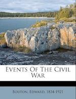 Events of the Civil War af Edward Bouton
