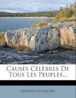Causes Celebres de Tous les Peuples... af Armand Fouquier