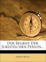 Der Begriff Der Juristischen Person... af Albert Bolze