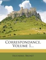 Correspondance, Volume 1... af Brunet