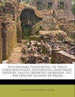 Dictionnaire D'Anecdotes, de Traits Caracteristiques, Historiettes, Bons Mots, Naivetes, Saillies, Reparties Ingenieuse, Etc, ... Par Honore Lacombe d af Lacombe