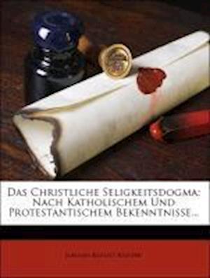 Bog, paperback Das Christliche Seligkeitsdogma. Zweite Auflage. af Johann Baptist Baltzer