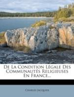 de La Condition Legale Des Communautes Religieuses En France... af Charles Jacquier