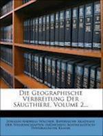 Die Geographische Verbreitung Der Saugthiere. af Johann Andreas Wagner