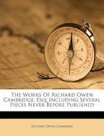 The Works of Richard Owen Cambridge, Esq