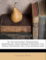H. Reuterdahls Teologiska Askadning, Med Sarskild Hansyn Till Hans Stallning Till Schleiermacher af Gustaf Aulén, Aulen Gustaf 1879-1977