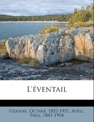 Bog, paperback L'Eventail af Avril Paul 1843-1904, Octave Uzanne, Paul Avril