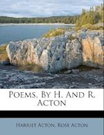 Poems, by H. and R. Acton af Harriet Acton, Rose Acton