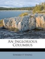 An Inglorious Columbus af Edward P. Vining