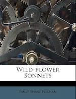 Wild-Flower Sonnets af Emily Shaw Forman