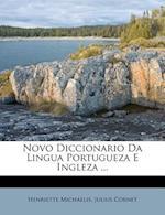 Novo Diccionario Da Lingua Portugueza E Ingleza ... af Julius Cornet, Henriette Michaelis