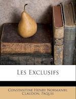 Les Exclusifs af Constantine Henry Normanby