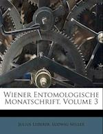 Wiener Entomologische Monatschrift, Volume 3 af Julius Lederer, Ludwig Miller