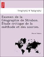 Examen de La GE Ographie de Strabon. E Tude Critique de La Me Thode Et Des Sources. af Marcel Dubois