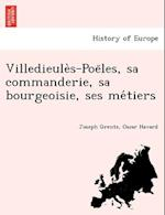 Villedieule S-Poe Les, Sa Commanderie, Sa Bourgeoisie, Ses Me Tiers af Joseph Grente, Oscar Havard