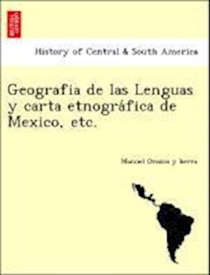 Bog, paperback Geografia de Las Lenguas y Carta Etnogra Fica de Mexico, Etc. af Manuel Orozco Y Berra