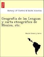 Geografia de Las Lenguas y Carta Etnogra Fica de Mexico, Etc. af Manuel Orozco Y Berra