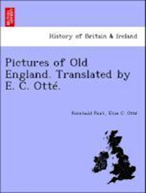 Pictures of Old England. Translated by E. C. Otté.