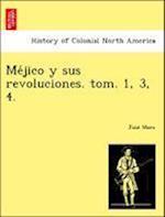 Me Jico y Sus Revoluciones. Tom. 1, 3, 4. af Jose Mora