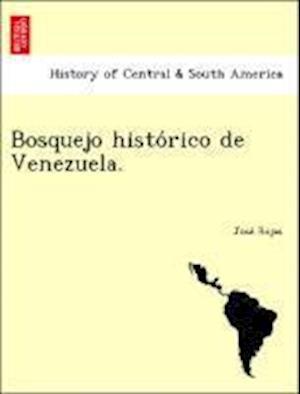 Bosquejo histo´rico de Venezuela.