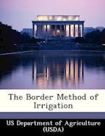 The Border Method of Irrigation