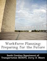 Workforce Planning af Jerry D. Moore