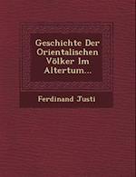 Geschichte Der Orientalischen Volker Im Altertum...