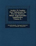 Archiv Fur Landes- Und Volkskunde Der Provinz Sachsen