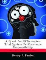 A Quest for Efficiencies: Total System Performance Responsibility