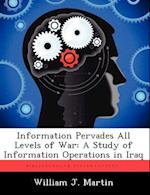 Information Pervades All Levels of War af William J. Martin