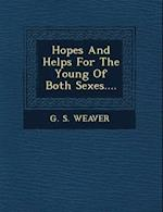 Hopes and Helps for the Young of Both Sexes.... af G. S. Weaver