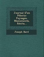 Journal D'Un Pelerin af Joseph Bard