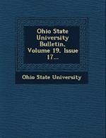 Ohio State University Bulletin, Volume 19, Issue 17...