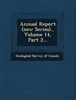 Annual Report (New Series)., Volume 14, Part 2...