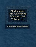 Meddelelser Fra Carlsberg Laboratoriet, Volume 1... af Carlsberg Laboratoriet