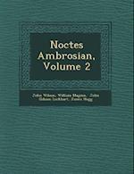Noctes Ambrosian, Volume 2