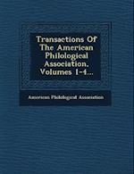 Transactions of the American Philological Association, Volumes 1-4...