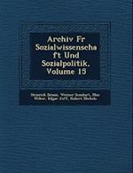 Archiv Fur Sozialwissenschaft Und Sozialpolitik, Volume 15