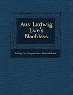 Aus Ludwig L We's Nachlass
