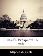 Russia's Prospects in Asia af Stephen J. Blank