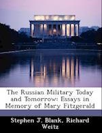 The Russian Military Today and Tomorrow af Stephen J. Blank, Richard Weitz